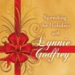 Lynnie Godfrey: Spending the Holidays with Lynnie Godfrey